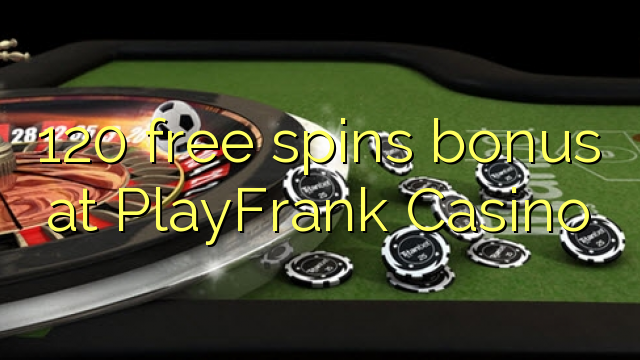 120 free spins bonus at PlayFrank Casino