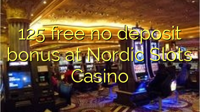 125 free no deposit bonus at Nordic Slots Casino