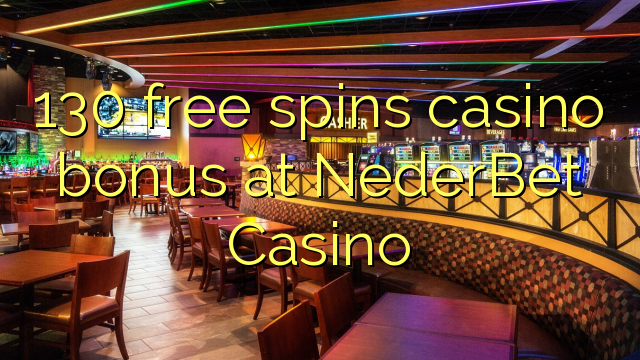 130 free spins casino bonus at NederBet Casino
