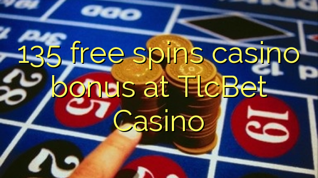 135 free spins casino bonus at TlcBet Casino