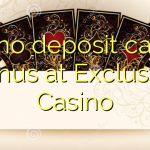 140 no deposit casino bonus at Exclusive Casino