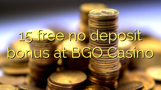 15 free no deposit bonus at BGO Casino