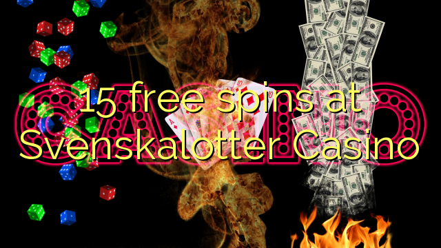 15 free spins at Svenskalotter Casino