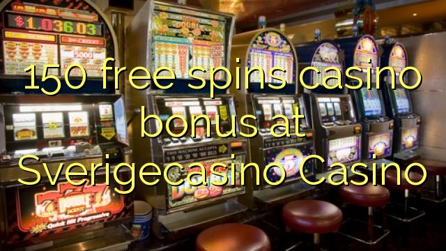 150 Free Spins Casino Bonus bei Sverigecasino Casino