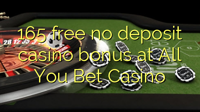 165 free no deposit casino bonus at All You Bet Casino