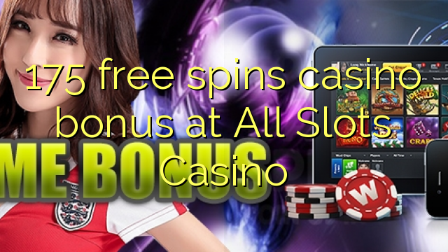 175 free spins casino bonus at All Slots Casino