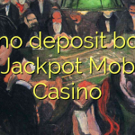 175 no deposit bonus at Jackpot Mobile Casino