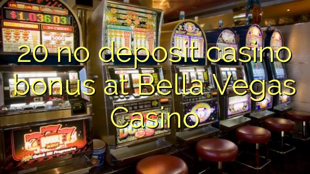 20 ingen innskudd casino bonus på Bella Vegas Casino