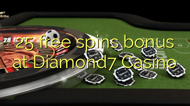 25 free spins bonus at Diamond7 Casino