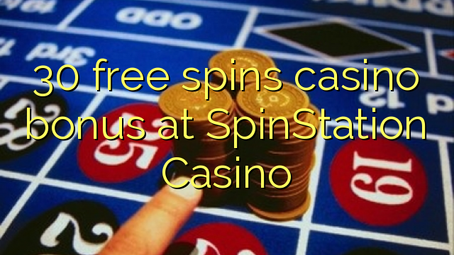 30 free spins casino bonus at SpinStation Casino