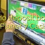 30 no deposit bonus at Planet 7 Casino
