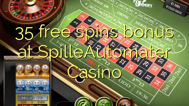 35 free spins bonus at SpilleAutomater Casino