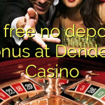 40 free no deposit bonus at Dendera Casino