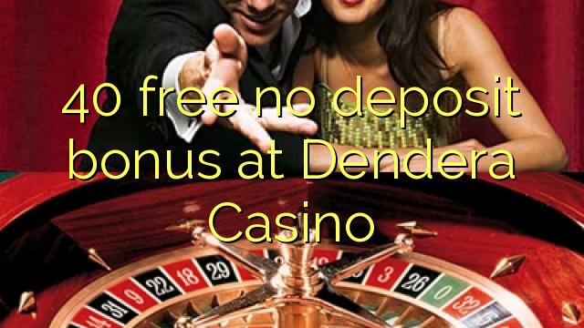 40 Bonus ohne Einzahlung bei Dendera Casino kostenlos