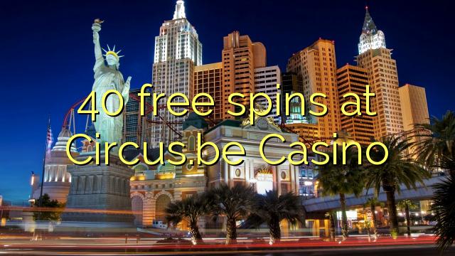 40 free spins at Circus.be Casino