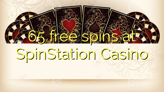 65 free spins at SpinStation Casino