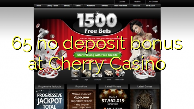 65 no deposit bonus at Cherry Casino
