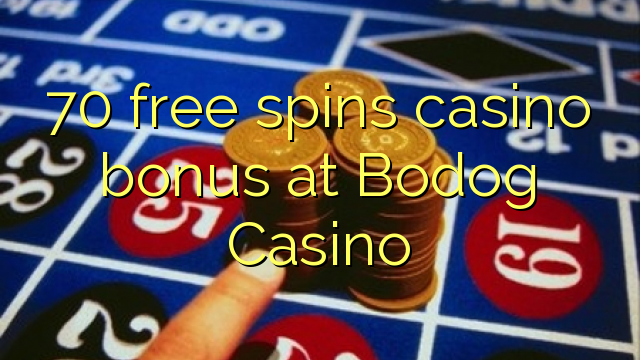 70 free spins casino bonus at Bodog Casino