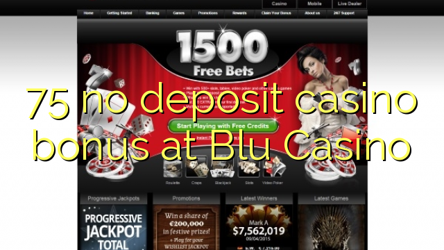 75 no deposit casino bonus at Blu Casino