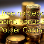 80 free no deposit casino bonus at Polder Casino