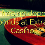 85 free no deposit bonus at Extra Casino