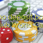 90 no deposit bonus at Club World Casino