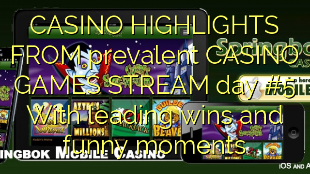 CASINO HIGHLIGHTS FROM prevalent CASINO GAMES STREAM day #5 With leading wins and funny moments