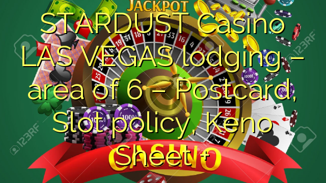 STARDUST Casino LAS VEGAS lodging – area of 6 – Postcard, Slot policy, Keno Sheet +