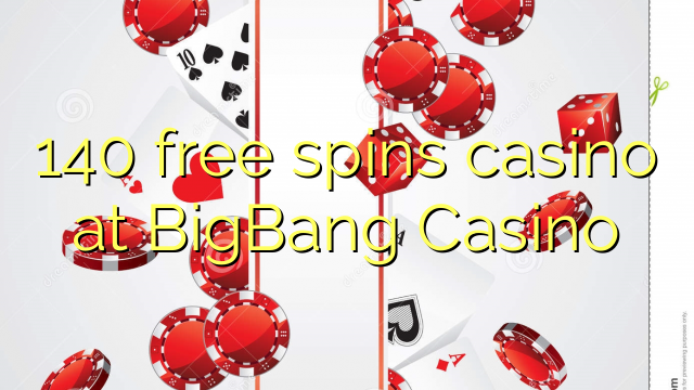 140 free spins casino at BigBang Casino