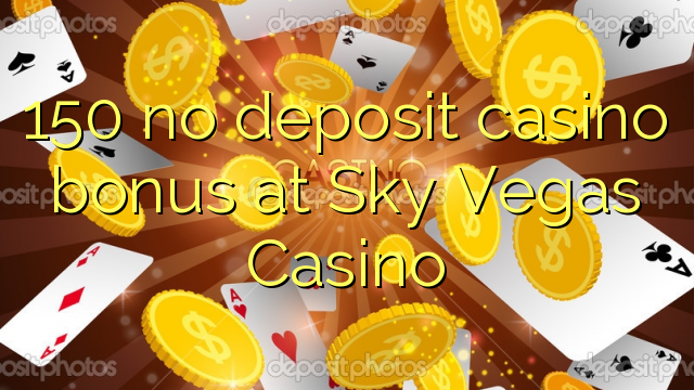150 no deposit casino bonus at Sky Vegas Casino