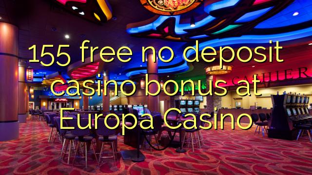 155 нест бонус амонатии казино дар Europa Казино озод