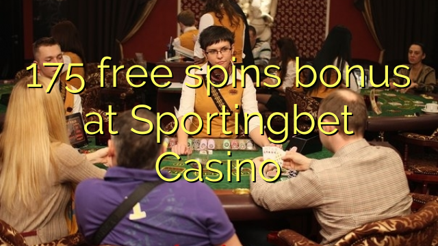175 free spins bonus at Sportingbet Casino