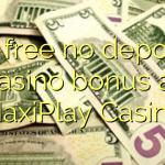 25 free no deposit casino bonus at MaxiPlay Casino