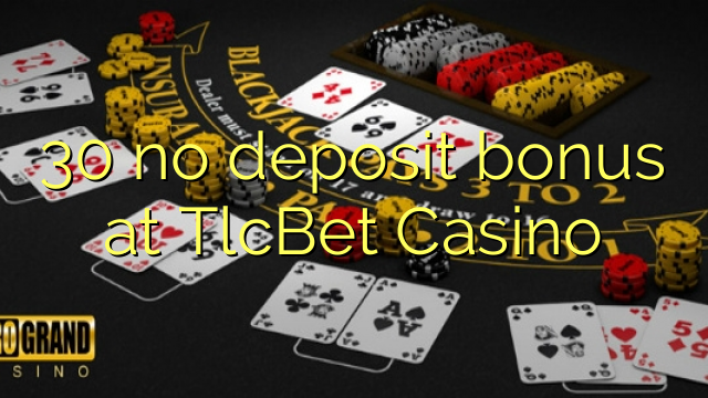 30 no deposit bonus at TlcBet Casino