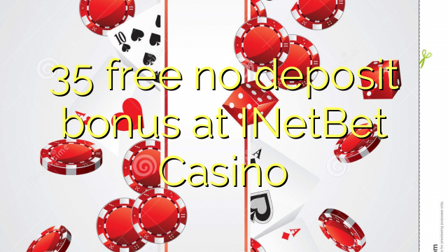 35 free no deposit bonus at INetBet Casino