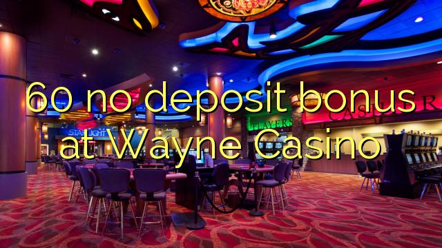 wayne casino no deposit bonus code