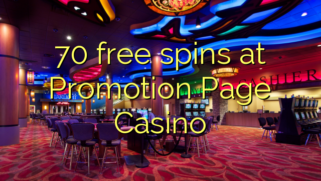 70 gratis spins by Promotion Page Casino