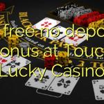 85 free no deposit bonus at Touch Lucky Casino