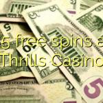 85 free spins at Thrills Casino