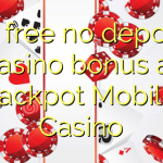 95 free no deposit casino bonus at Jackpot Mobile Casino