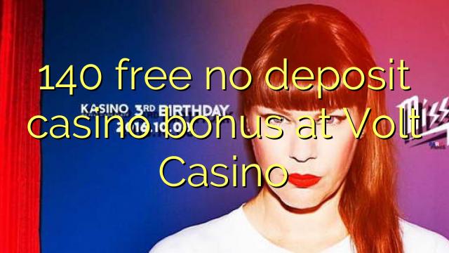140 free no deposit casino bonus at Volt Casino