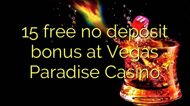 15 free no deposit bonus at Vegas Paradise Casino