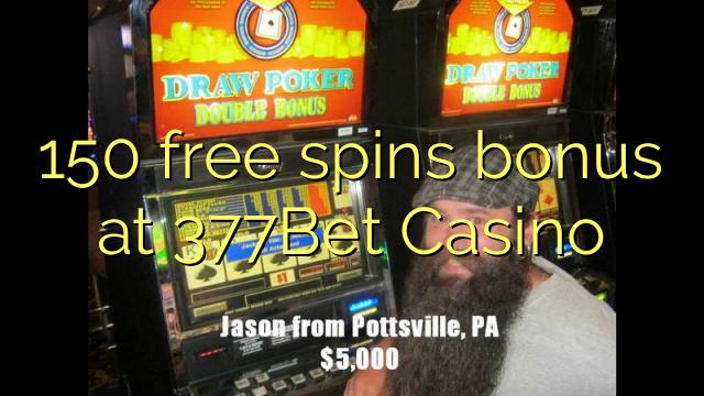150 free spins bonus at 377Bet Casino