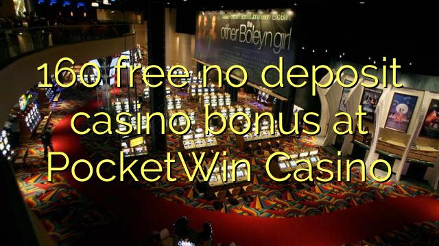 160 free no deposit casino bonus at PocketWin Casino