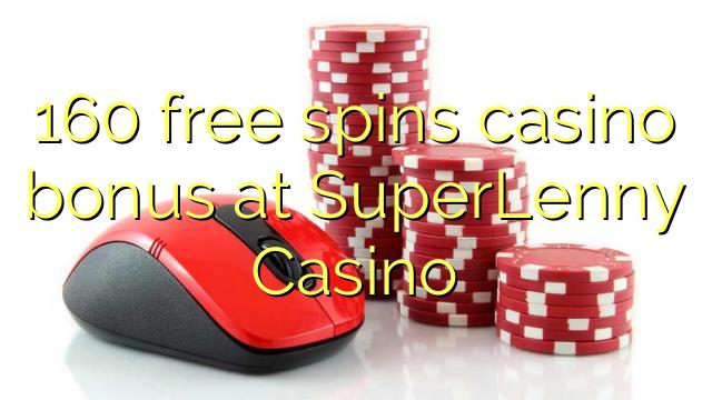 160 free spins casino bonus at SuperLenny Casino