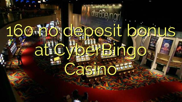 160 no deposit bonus at CyberBingo Casino