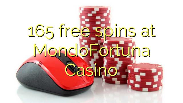 165 free spins at MondoFortuna Casino
