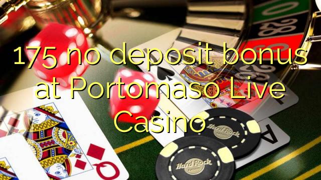 Portomaso Live Casino-da 175 depozit bonusu yoxdur