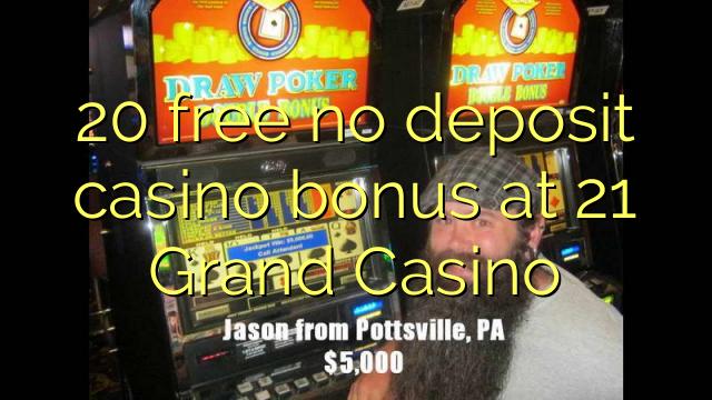 20 free no deposit casino bonus at 21 Grand Casino