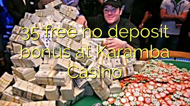 35 free no deposit bonus at Karamba Casino